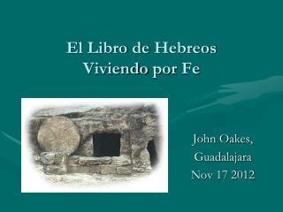 El  Libro  de  Hebreos Viviendo por  Fe