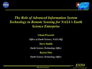 Glenn Prescott Office of Earth Science, NASA HQ Steve Smith Earth Science Technology Office