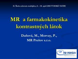 MR   a  farmakokinetika  kontrastných látok