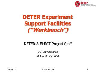 DETER Experiment  Support Facilities (