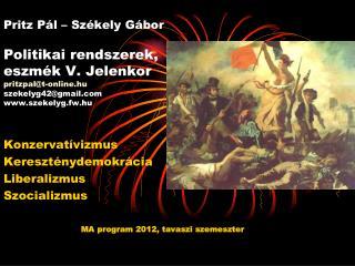 Konzervatívizmus Kereszténydemokrácia Liberalizmus Szocializmus