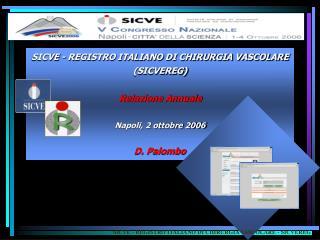 SICVE - REGISTRO ITALIANO DI CHIRURGIA VASCOLARE (SICVEREG) Relazione Annuale