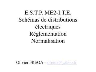 E.S.T.P. ME2-I.T.E. Schémas de distributions électriques Réglementation Normalisation