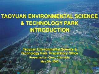 TAOYUAN ENVIRONMENTAL SCIENCE & TECHNOLOGY PARK  INTRODUCTION