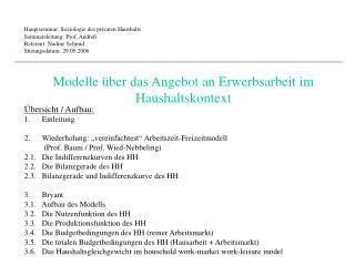 Hauptseminar: Soziologie des privaten Haushalts Seminarsleitung: Prof. Andreß