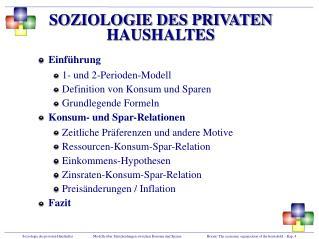 Einführung 1- und 2-Perioden-Modell Definition von Konsum und Sparen Grundlegende Formeln