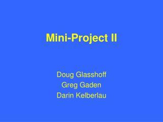 Mini-Project II