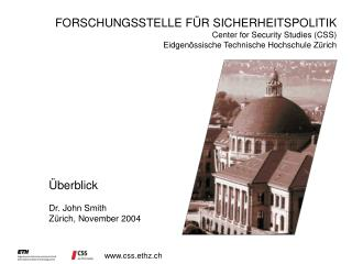 Überblick Dr. John Smith Zürich, November  2004