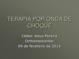 TERAPIA POR ONDA DE CHOQUE