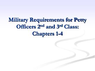 Military Requirements for Petty Officers 2 nd  and 3 rd  Class: Chapters 1-4