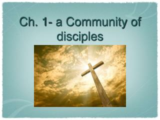 Ch. 1- a Community of disciples