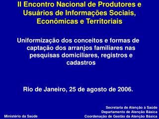 II Encontro Nacional de Produtores e Usu�rios de Informa��es Sociais, Econ�micas e Territoriais