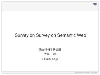 Survey on Survey on Semantic Web