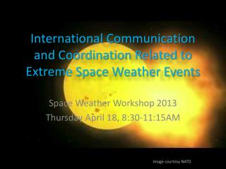 International Communication and Coordination Related to Extreme Space Weather Events