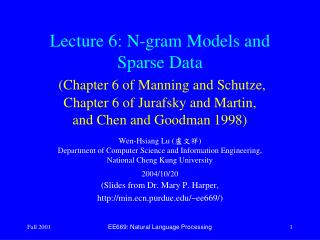 Lecture 6: N-gram Models and Sparse Data  Chapter 6 of Manning and Schutze,  Chapter 6 of Jurafsky and Martin,  and Chen