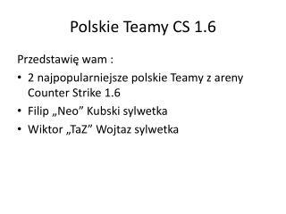 Polskie Teamy CS 1.6