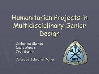 Humanitarian Projects in Multidisciplinary Senior Design