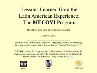 Lessons Learned from the  Latin American Experience: The  MECOVI  Program