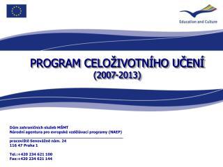 PROGRAM CELOŽIVOTNÍHO UČENÍ (2007-2013)