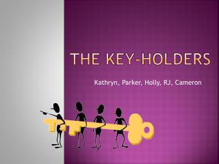 The Key-holders