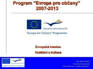 """Program """"E v rop a pro občany """"   2007-2013"""