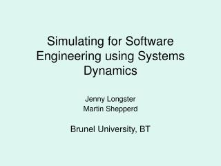 Simulating for Software Engineering using Systems Dynamics