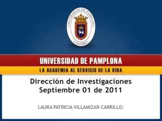 Dirección de Investigaciones Septiembre 01 de 2011