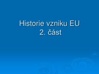 Historie vzniku EU    2. část
