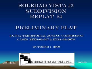 SOLEDAD VISTA #3 subdivision replat  #4 preliminary plat