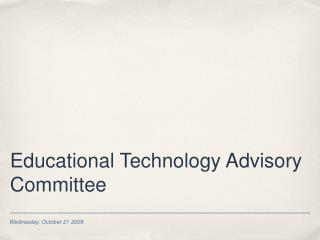 Educational Technology Advisory Committee