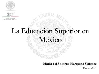 La Educación Superior en México
