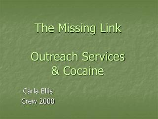 The Missing Link  Outreach Services  & Cocaine