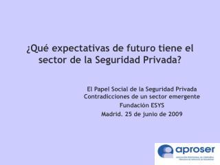 ¿Qué expectativas de futuro tiene el sector de la Seguridad Privada?