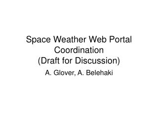 Space Weather Web Portal Coordination  (Draft for Discussion)