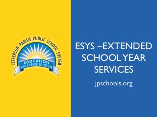 ESYS �Extended School Year                Services