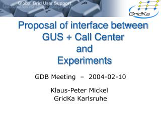Proposal of interface between GUS + Call Center  and  Experiments