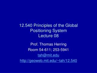 12.540 Principles of the Global Positioning System Lecture 08