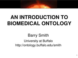 AN INTRODUCTION TO  BIOMEDICAL ONTOLOGY