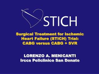 Surgical Treatment for Ischemic Heart Failure (STICH) Trial: CABG versus CABG + SVR
