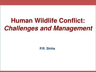 Human Wildlife Conflict:  Challenges and Management