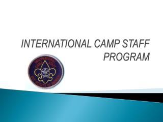 INTERNATIONAL CAMP STAFF PROGRAM