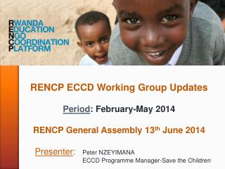 RENCP ECCD Working Group Updates Period : February-May 2014