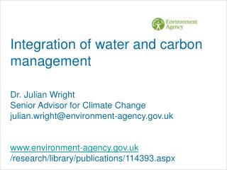 Integration of water and carbon management  Dr. Julian Wright Senior Advisor for Climate Change julian.wrightenvironment