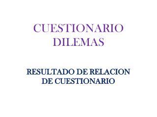 CUESTIONARIO DILEMAS