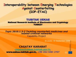 Topic 2010.1.3-2 Tackling counterfeit medicines and related criminal networks Capability Project