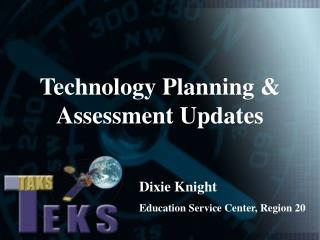 Technology Planning & Assessment Updates