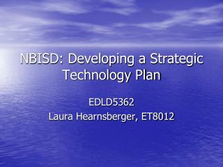 NBISD: Developing a Strategic Technology Plan