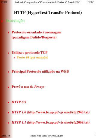 Introdução Protocolo orientado à mensagem (paradigma Pedido/Resposta) Utiliza o protocolo TCP