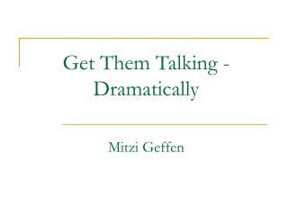 Get Them Talking - Dramatically Mitzi Geffen