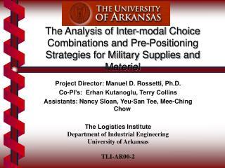 Project Director: Manuel D. Rossetti, Ph.D. Co-PI's:  Erhan Kutanoglu, Terry Collins